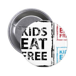 Kids Eat Free grunge stamp Pinback Button