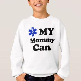Kids EMT MY Mommy can Sweatshirt