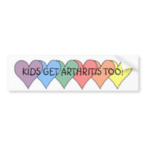 KIDS GET ARTHRITIS TOO! - bumper sticker