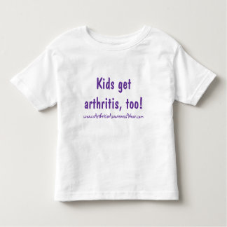 Kids get arthritis, too! toddler t-shirt