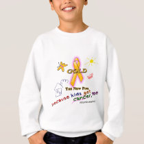 Kids Get Cancer, Too! Sweatshirt