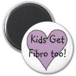 Kids Get Fibro too! - magnet