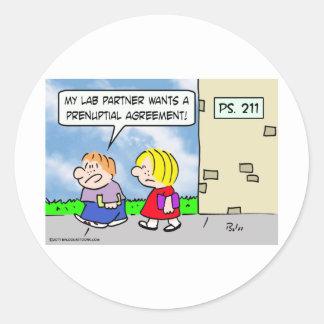 Kid's lab partner wants prenuptial agreement classic round sticker