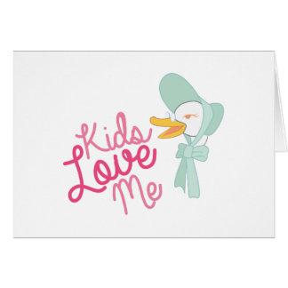 Kids Love Me Card