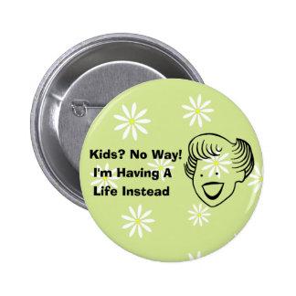 Kids No Way Pinback Buttons