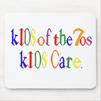 Kids of the 70's kIDS Care Mousepads