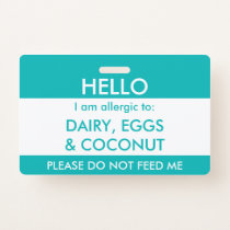 Kids Teal Hello My Name is Allergic To Allergy Badge