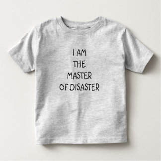 """KID'S TEE-""""I AM THE """"MASTER OF DISASTER"""" TODDLER T-SHIRT"""