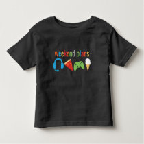 Kids Weekend Plans Gamer Funny Pizza Icecream Toddler T-shirt