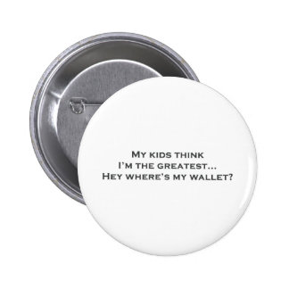 """""""Kids... Where's my wallet?"""" designs on funny Button"""