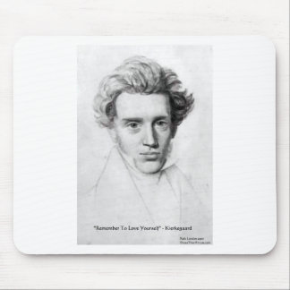 "Kierkegaard ""Love Yourself"" Love Quote Gifts Etc Mousepads"