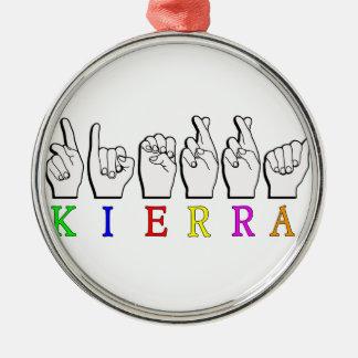 KIERRA  ASL FINGERSPELLED METAL ORNAMENT