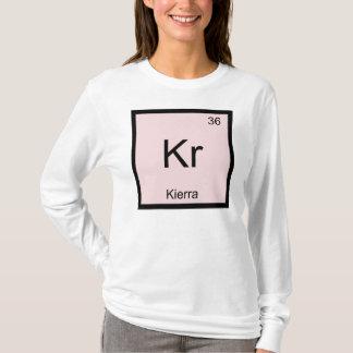 Kierra  Name Chemistry Element Periodic Table T-Shirt