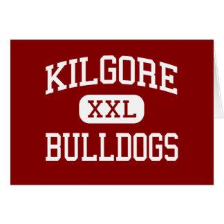 Kilgore - dogos - High School secundaria - Kilgore Felicitación