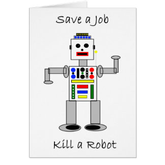 Kill a Robot Card