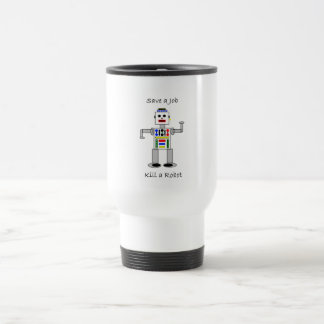 Kill a Robot Travel Mug