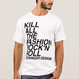 KILL ALL THE FASHION ROCK'N ROLL T-Shirt