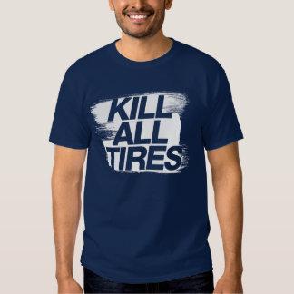 Kill All Tires -1- Tshirts