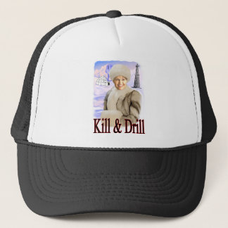 kill and drill trucker hat