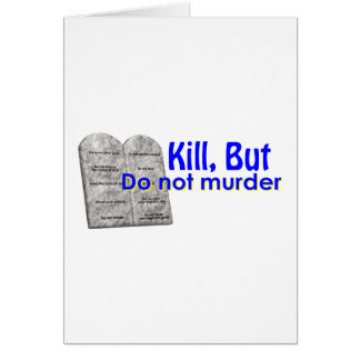 Kill But Do Not Murder Card