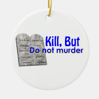 Kill But Do Not Murder Double-Sided Ceramic Round Christmas Ornament