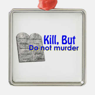 Kill But Do Not Murder Square Metal Christmas Ornament