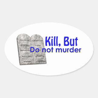 Kill But Do Not Murder Oval Sticker