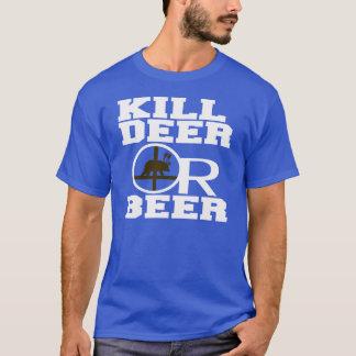 KILL DEER OR BEER T-Shirt