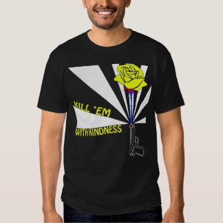 Kill 'em with kindness t-shirt