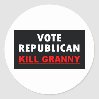 Kill Granny - Vote Republican Round Sticker