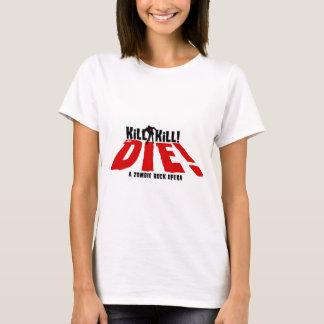 Kill Kill or Die! T-Shirt