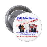 Kill Medicare Part 2 2 Inch Round Button