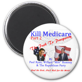 Kill Medicare Part 2 2 Inch Round Magnet