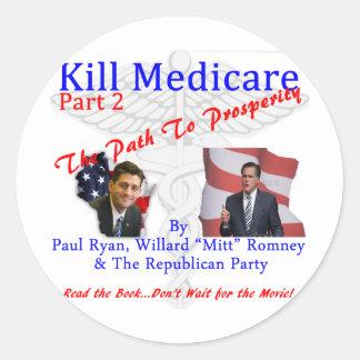Kill Medicare Part 2 Classic Round Sticker