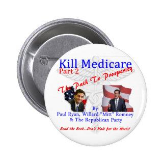 Kill Medicare Part 2 Pinback Button