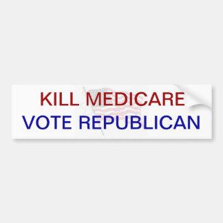 Kill Medicare VOTE REPUBLICAN Bumper Sticker