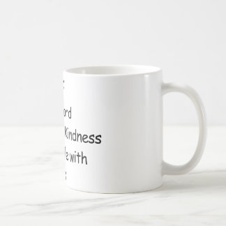Kill Peole With Kindness Coffee Mug