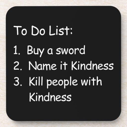 Kill Peole With Kindness Drink Coaster