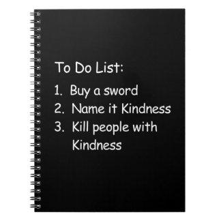 Kill Peole With Kindness Notebook