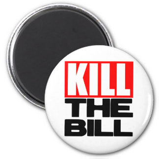Kill The Bill 2 Inch Round Magnet