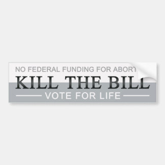 Kill The Bill Car Bumper Sticker
