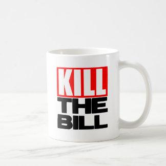 Kill The Bill Coffee Mug