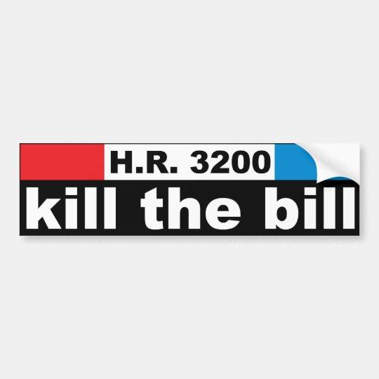 Kill The Bill HR3200 Bumper Sticker