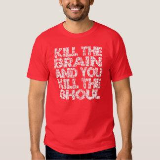 Kill The Brain Kill The Ghoul T Shirt