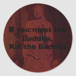 """Kill the Buddha"" Stickers"