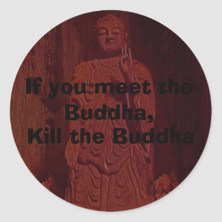 """Kill the Buddha"" Stickers"