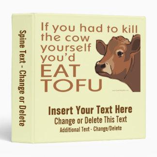 Kill the Cow - Vegan, Vegetarian 3 Ring Binder