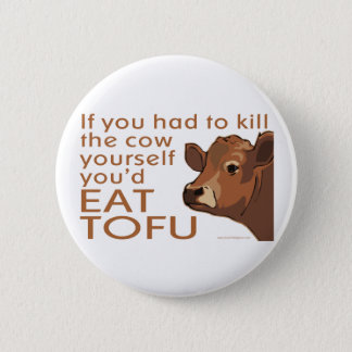 Kill the Cow - Vegan, Vegetarian Button