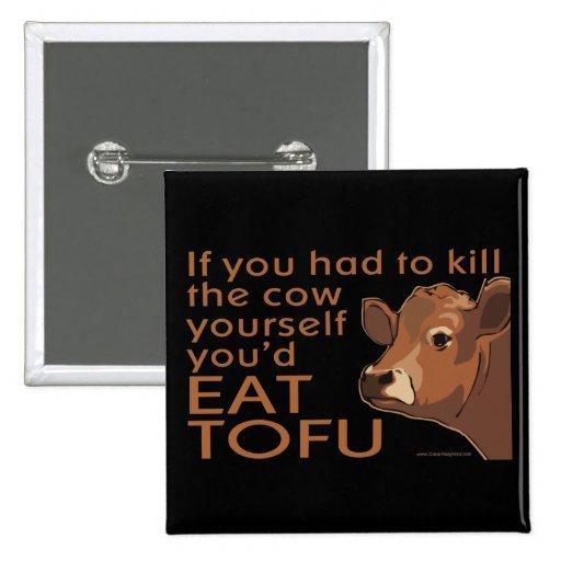 Kill the Cow - Vegan, Vegetarian 2 Inch Square Button