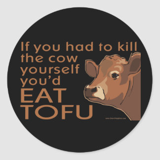 Kill the Cow - Vegan, Vegetarian Classic Round Sticker